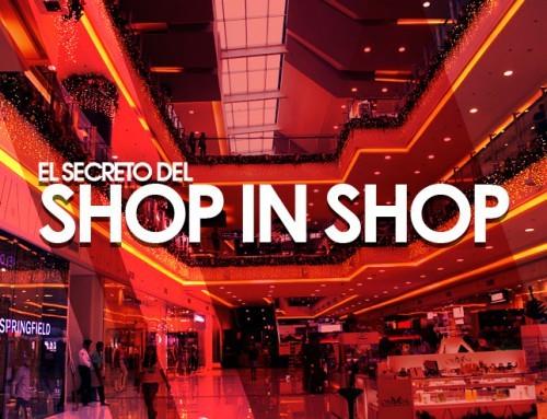 El secreto del Shop In Shop