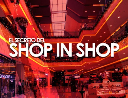El secreto del Shop In Shop