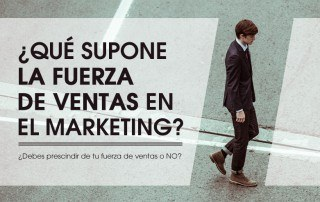que supone la fuerza de ventas para el marketing