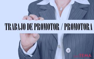 ¿Buscas trabajo de promotor o promotora?