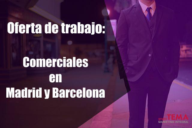 Oferta de trabajo comerciales en madrid y barcelona tema for Ofertas empleo madrid