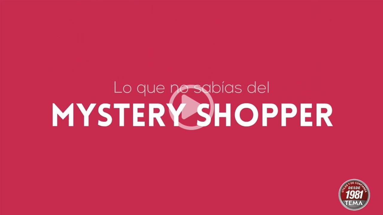 El Mistery Shopper de TEMA